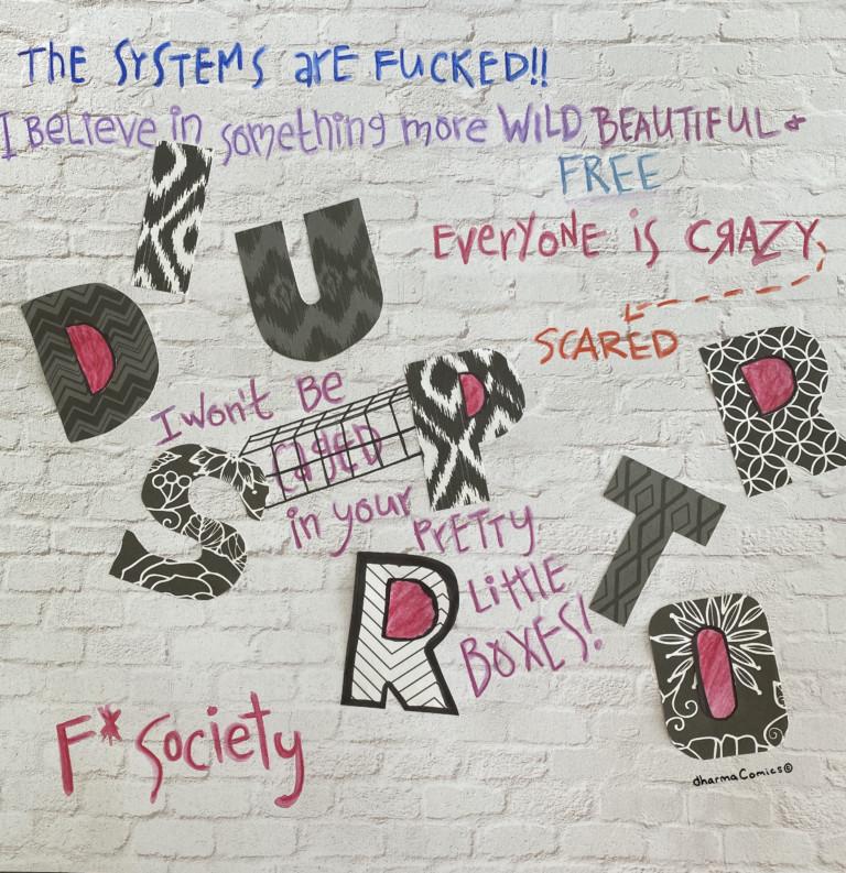 Collage illustration of DISRUPTOR with several defiant slogans.