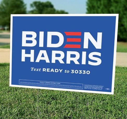 Biden Harris campaign sign.